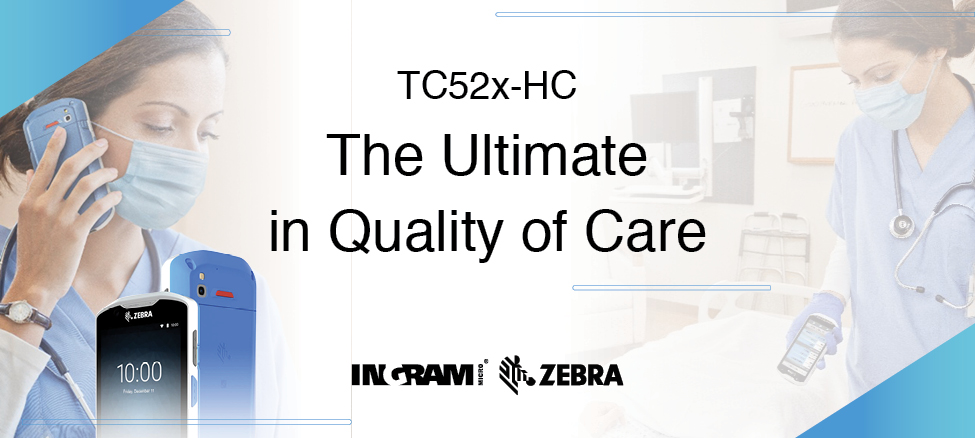 The Ultimate in Quality of Care - Zebra TC52x-HC